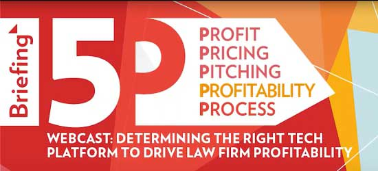 Briefing 5P Webcast: The right tech platform to drive law firm profitability
