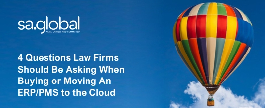 4 Questions Law Firms Should Ask When Buying or Moving An ERP/PMS to the Cloud