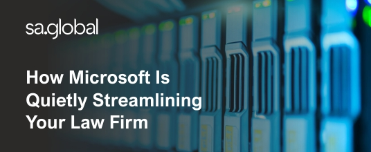 How Microsoft Is Quietly Streamlining Your Law Firm