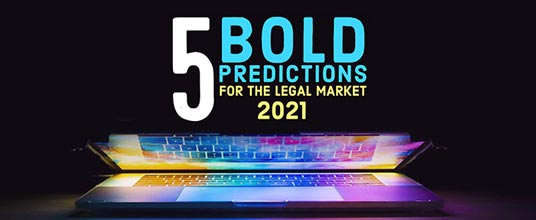 Five Bold Predictions For The Legal Market 2021